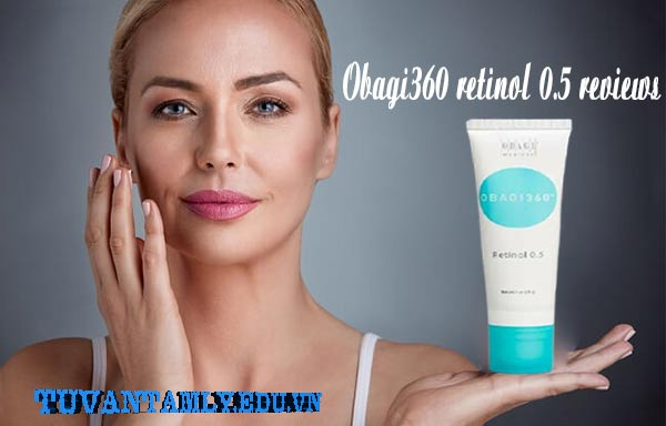 Obagi360 retinol 0.5 reviews có thực sự tốt không từ chuyên gia